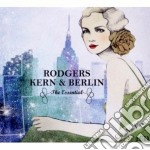 Rodgers, kern, berlin - the essential cd musicale di Artisti Vari