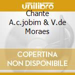 CHANTE A.C.JOBIM & V.DE MORAES cd musicale di JOYCE