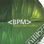 BRAZILIAN VIBE EXPERIENCE cd musicale di BPM