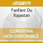 FANFARE DU RAJASTAN cd musicale di JAIPUR KAWA BRASS BAND
