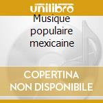 Musique populaire mexicaine cd musicale di Huapanguera Calaca