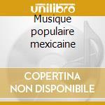 Musique populaire mexicaine cd musicale di Huapanguera Calaca