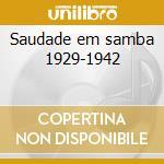 Saudade em samba 1929-1942 cd musicale di Artisti Vari