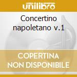 Concertino napoletano v.1 cd musicale di Romano Zanotti