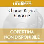 Choros & jazz baroque cd musicale di Trio O