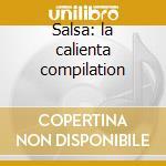 Salsa: la calienta compilation cd musicale di Artisti Vari