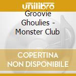 Monster club cd musicale di Ghoulies Groovie