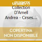 Collection D'Arnell - Andrea-Cirses Des Champs cd musicale