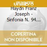 Haydn Franz Joseph - Sinfonia N. 94 46 -*britten/sinfonia Darequiem - Bp -*mendelssohn/conte De La F cd musicale di Haydn franz joseph
