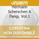 HERMANN SCHERSCHEN A PARIGI, VOL.1 cd musicale di Hermann Scherchen