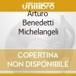 ARTURO BENEDETTI MICHELANGELI cd musicale