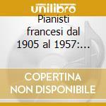Pianisti francesi dal 1905 al 1957: roge cd musicale