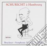 Bruckner Anton - Schuricht À Hambourg - Symphonie N.9 cd musicale di Anton Bruckner