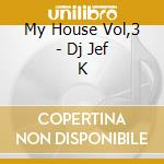 My house vol.03 cd musicale