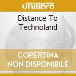 Distance to technoland 1 cd musicale di Artisti Vari