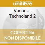 Distance to technoland 2 cd musicale di Artisti Vari