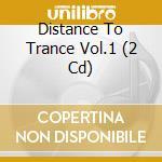 Distance to trance cd musicale di Artisti Vari