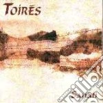 Toires - Sanati cd musicale di TOIRES