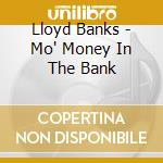 MO' MONEY IN THE BANK cd musicale di LLOYD BANKS