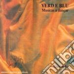 Verd e blu - musicas a dancar cd musicale di Artisti Vari