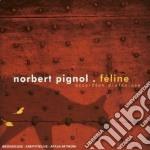Norbert Pignol - Feline cd musicale di Norbert Pignol