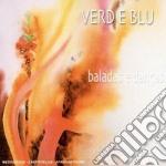 Verd E Blu - Baladas E Dancas cd musicale di VERD E BLU