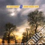 Avant soleil leve' cd musicale di Chavannee La
