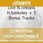 LIVE N.ORLEANS H.BERKELEY + 5 BONUS TRACKS cd musicale di HOT TUNA
