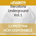 BARCELONA UNDERGROUND VOL.1 cd musicale di AA.VV.