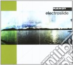 Electroslide - Plug In City cd musicale