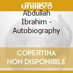 AUTOBIOGRAPHY cd musicale di IBRAHIM ABDULLAH