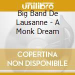 A MONK DREAM cd musicale di BIG BAND DE LAUSANNE