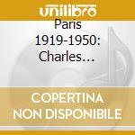C.Trenet/E.Piaf/M.Chevalier & O. - Paris 1919-1950 cd musicale di TRENET/PIAF/CHEVALIE
