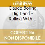 ROLLING WITH BOLLING cd musicale di CLAUDE BOLLING BIG B