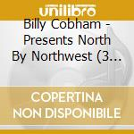 PRESENTS NORTH BY NORTHWE cd musicale di COBHAM BILLY