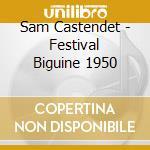 Sam Castendet - Festival Biguine 1950 cd musicale di CASTENDET SAM