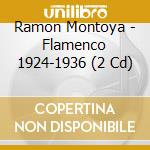 Ramon Montoya & O. - Flamenco 1924-1936 cd musicale