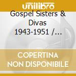 Various Artists - Gospel:Sister & Divas cd musicale