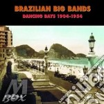 Dancing days (1904/1954) cd musicale di Brazilian big bands