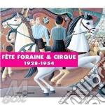 La Fete Foraine Et Le Cirque - 1928-1954 cd musicale di La fete foraine et l
