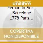 Fernando Sor - Barcelone 1778-Paris 1839 cd musicale di FOR FERNANDO