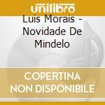 Luis Morais - Novidade De Mindelo cd musicale di MORAIS LUIS