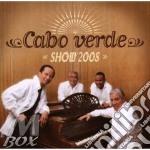 SHOW 2008 cd musicale di CABO VERDE