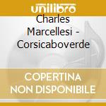 CORSICABOVERDE cd musicale di MARCELLESI CHARLES