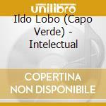 INTELECTUAL cd musicale di ILDO LOBO