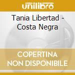 COSTA NEGRA cd musicale di LIBERTAD TANIA
