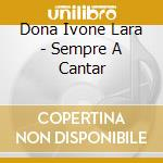 Dona Ivone Lara - Sempre A Cantar cd musicale
