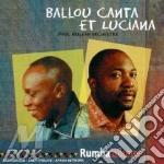 Ballou Canta Et Luciana - Rumba Lolango cd musicale di BALLOU CANTA ET LUCI