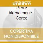 Akendengue - Gorþe cd musicale di AKENDENGUE
