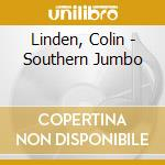 Linden, Colin - Southern Jumbo cd musicale di Colin Linden